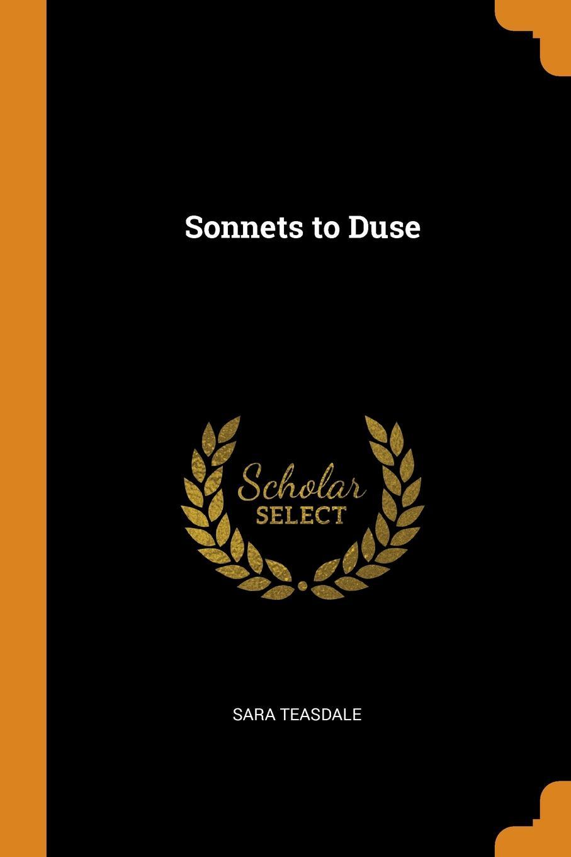 Sara Teasdale Sonnets to Duse