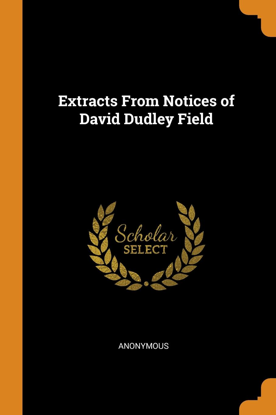 M. l'abbé Trochon Extracts From Notices of David Dudley Field field david dudley the vote that made the president