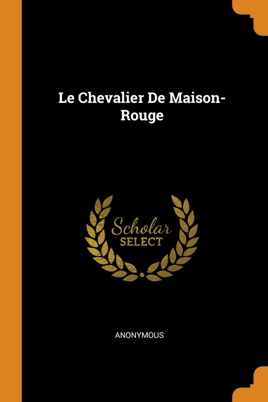 M. l'abbé Trochon Le Chevalier De Maison-Rouge