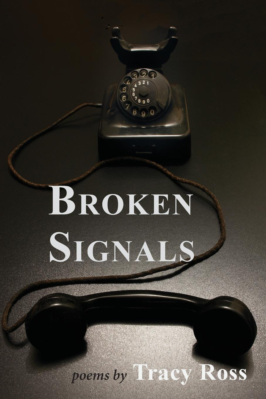 Tracy Ross Broken Signals. (Trials of Disconnect) pamela tracy the price of redemption