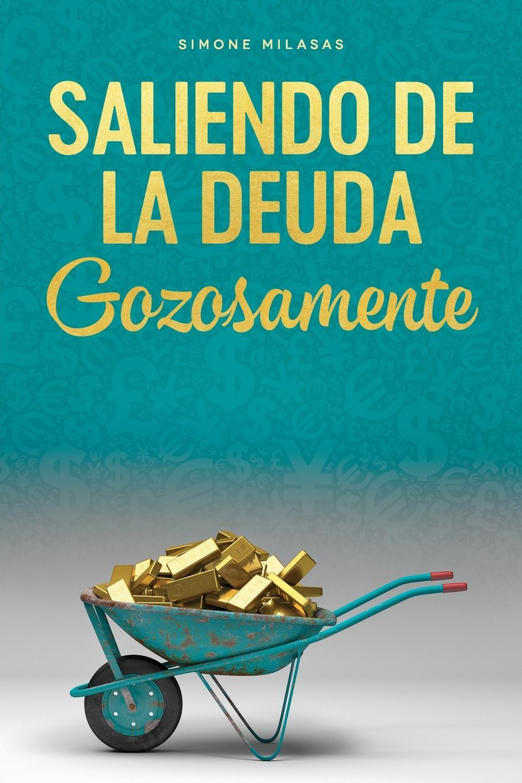 Simone Milasas Saliendo de la Deuda Gozosamente - Getting Out of Debt Spanish dinero novela grafica