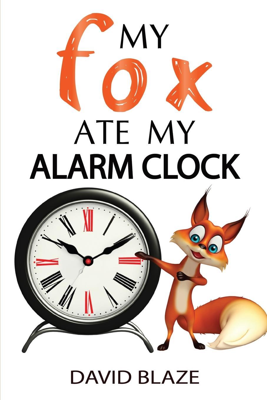 David Blaze My Fox Ate My Alarm Clock take my spouse please