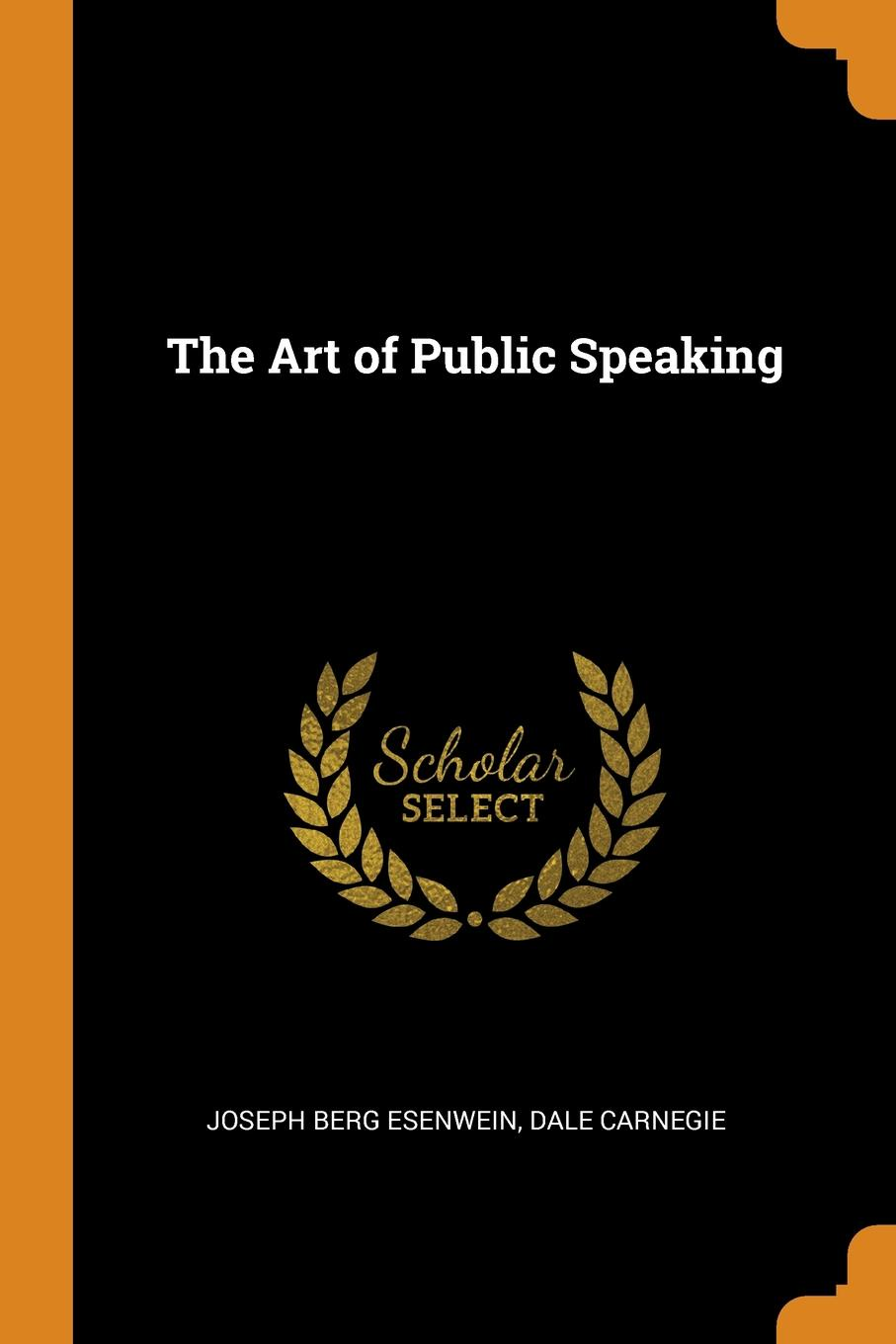 лучшая цена Joseph Berg Esenwein, Dale Carnegie The Art of Public Speaking