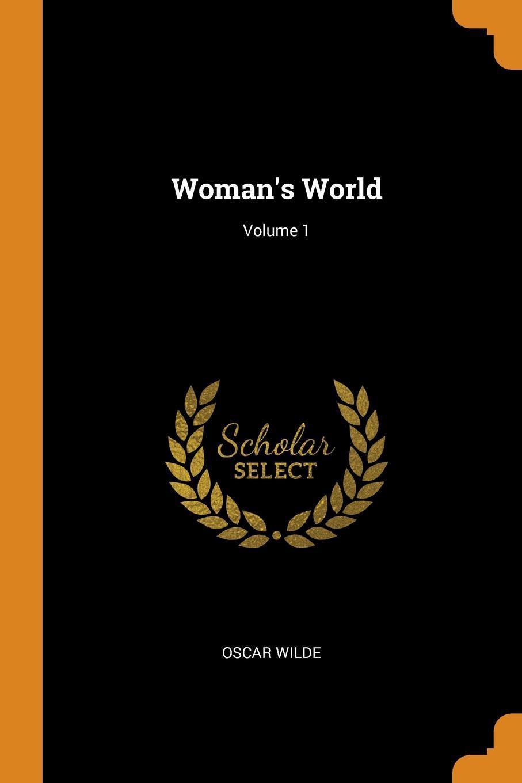 Oscar Wilde Woman.s World; Volume 1 oscar wilde the ballad of reading gaol a poetry