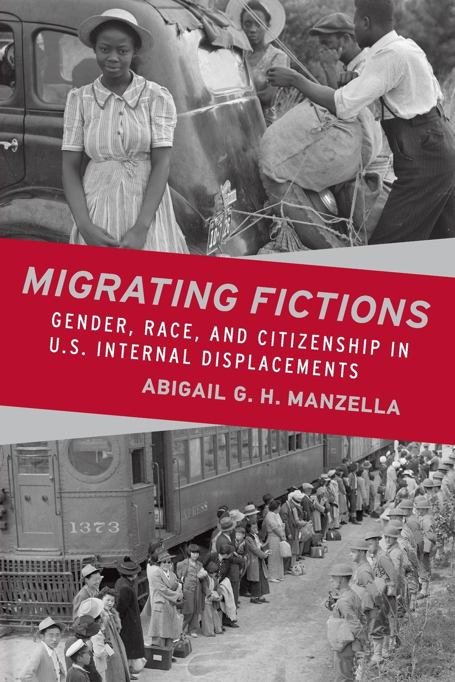 Abigail G. H. Manzella Migrating Fictions. Gender, Race, and Citizenship in U.S. Internal Displacements timothy henderson j beyond borders a history of mexican migration to the united states