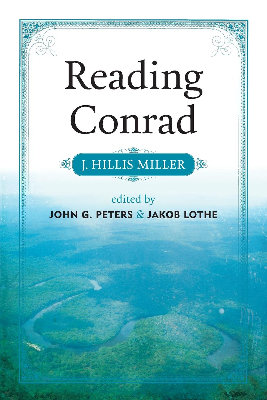 J. Hillis Miller Reading Conrad thayer miller lindaflor l d miller words of faith a christian perspective a critical view of religion society and the destiny of mankind