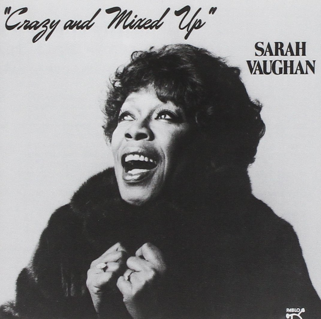 Фото - Sarah Vaughan. Crazy And Mixed Up i love you too