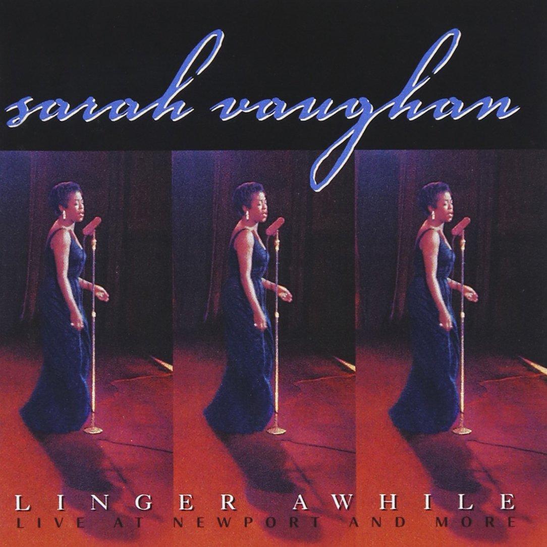 Sarah Vaughan. Linger Awhile (Live At Newport & More) if i die tonight