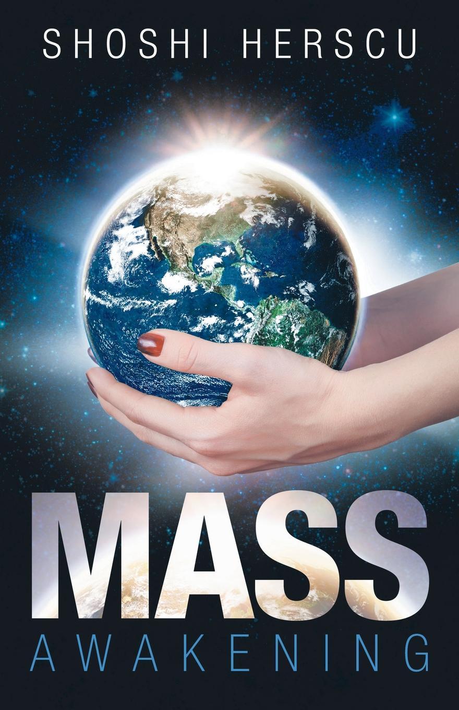 Shoshi Herscu. Mass Awakening