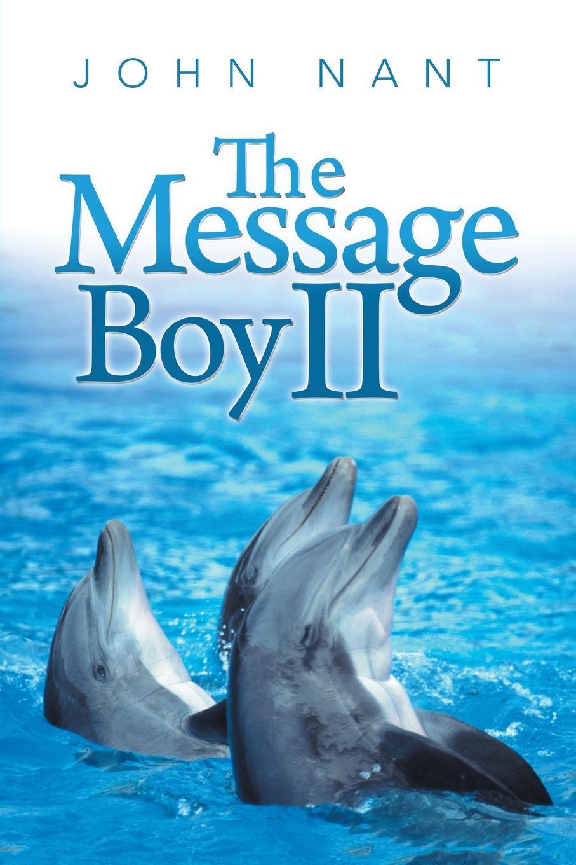 John Nant. The Message Boy II