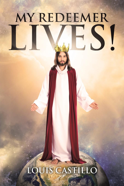 Louis Castillo. My Redeemer Lives.