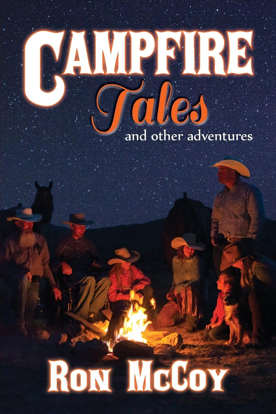 Ron McCoy. Campfire Tales. And Other Adventures