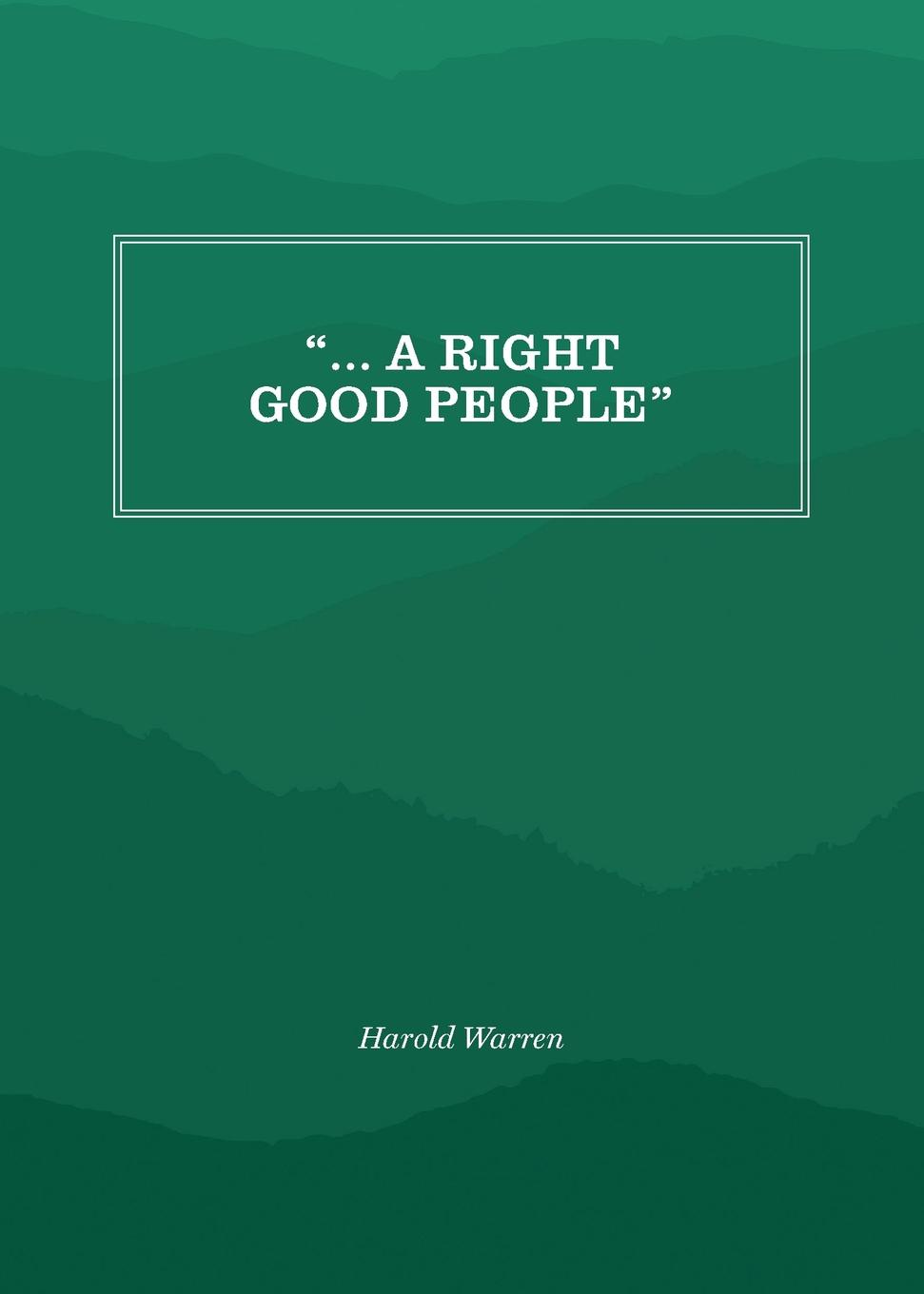 "Книга "" ... A Right Good People"". Harold Warren"