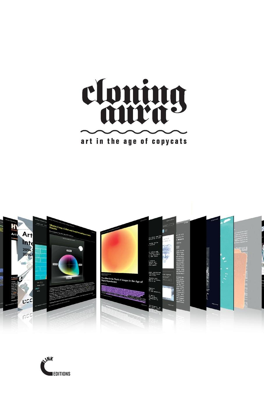 Chiara Moioli. Cloning Aura. Art in the Age of Copycats