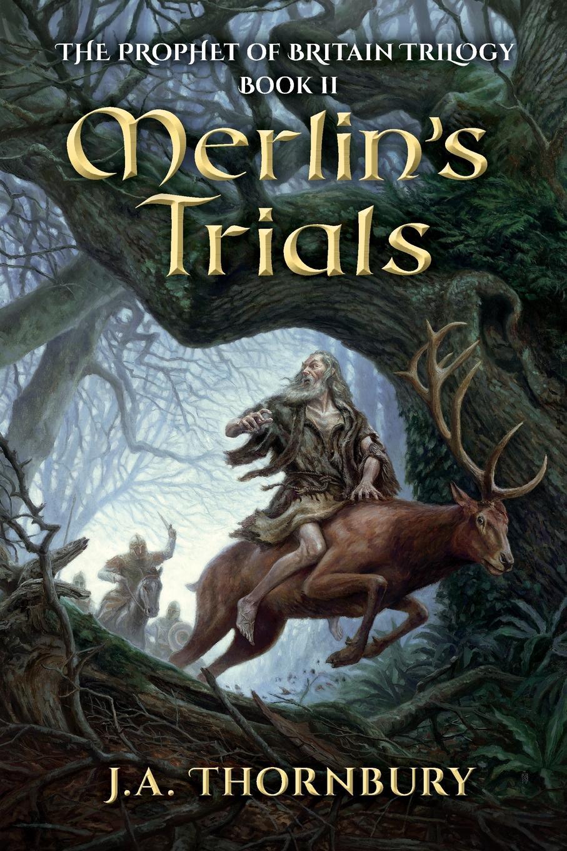 J. A. Thornbury. Merlin.s Trials