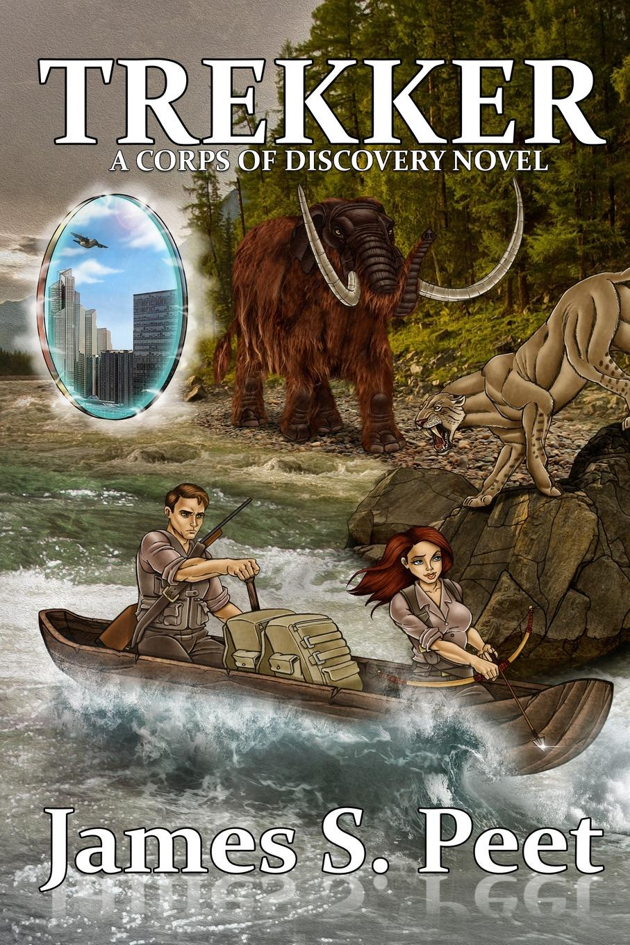 James S. Peet. Trekker. Book 2 in the Corps of Discovery Series