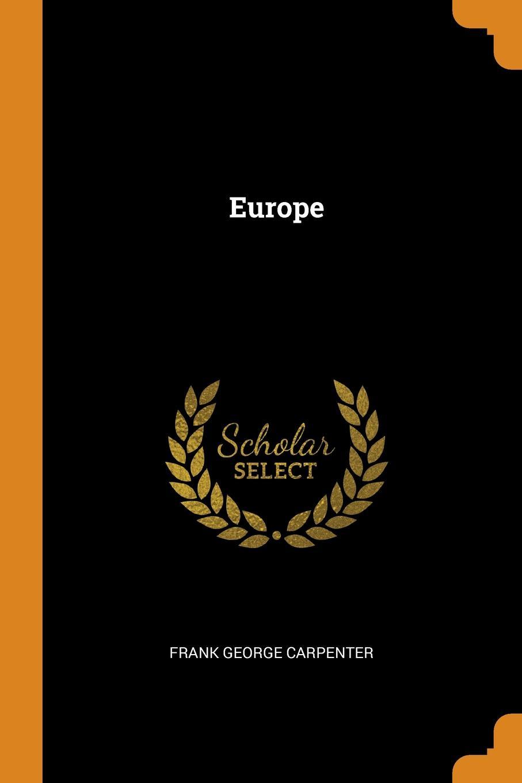 Frank George Carpenter. Europe