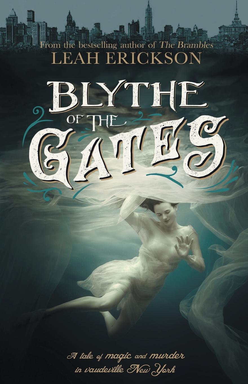 Leah Erickson. Blythe of the Gates