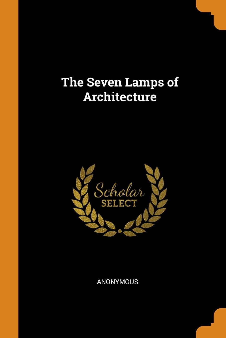 M. l'abbé Trochon. The Seven Lamps of Architecture