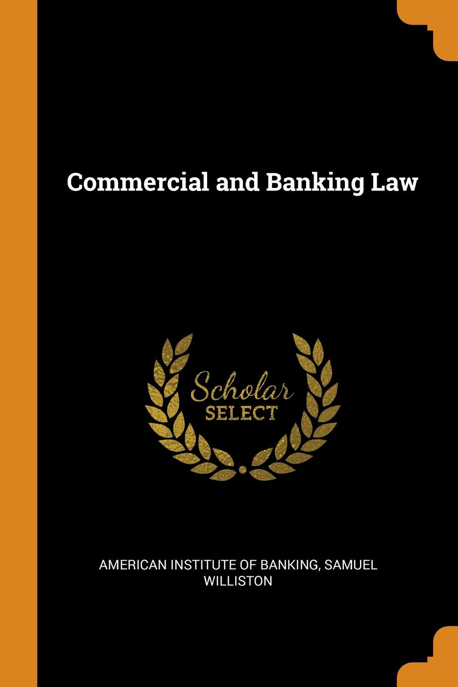 Commercial and Banking Law. Samuel Williston