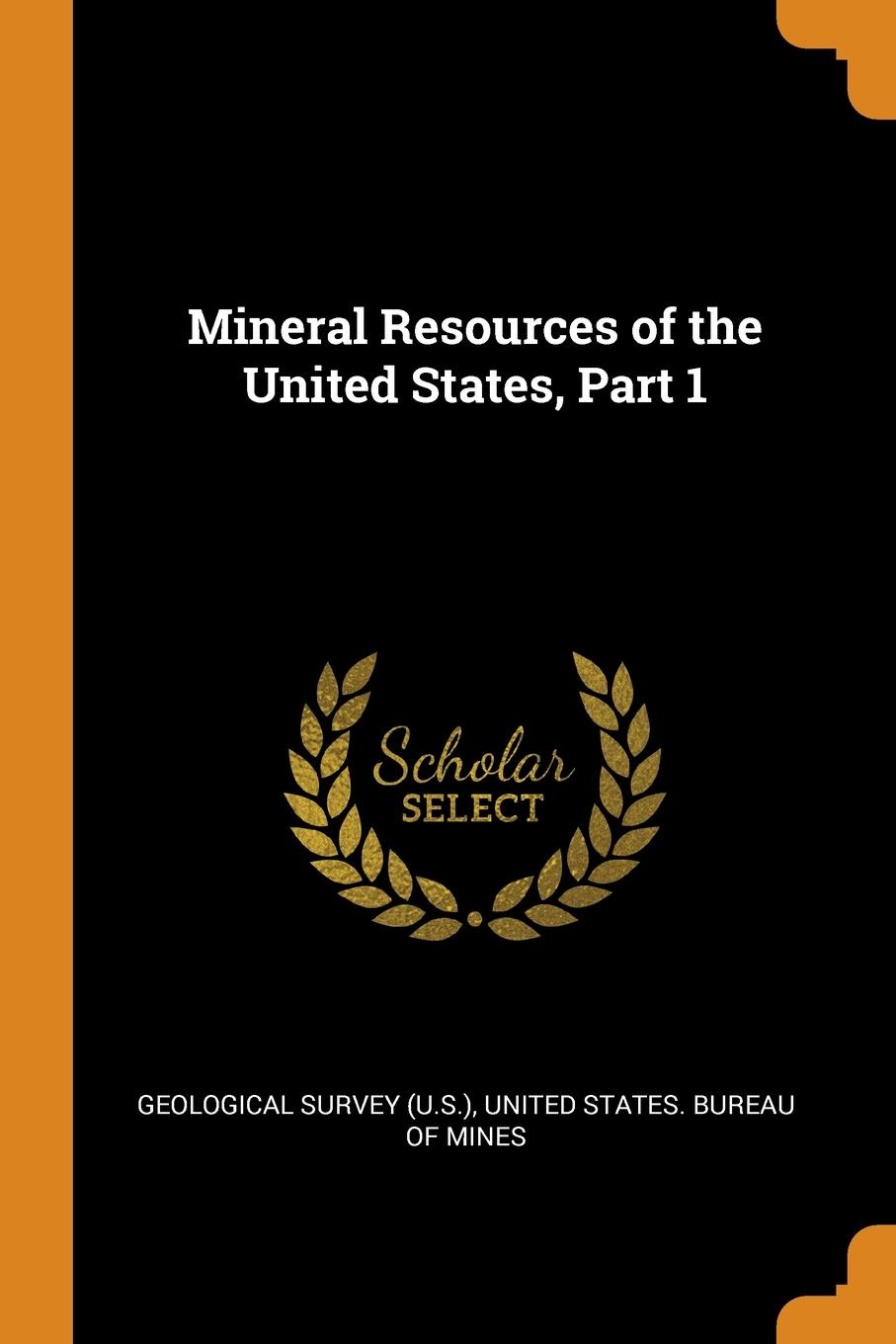 Mineral Resources of the United States, Part 1