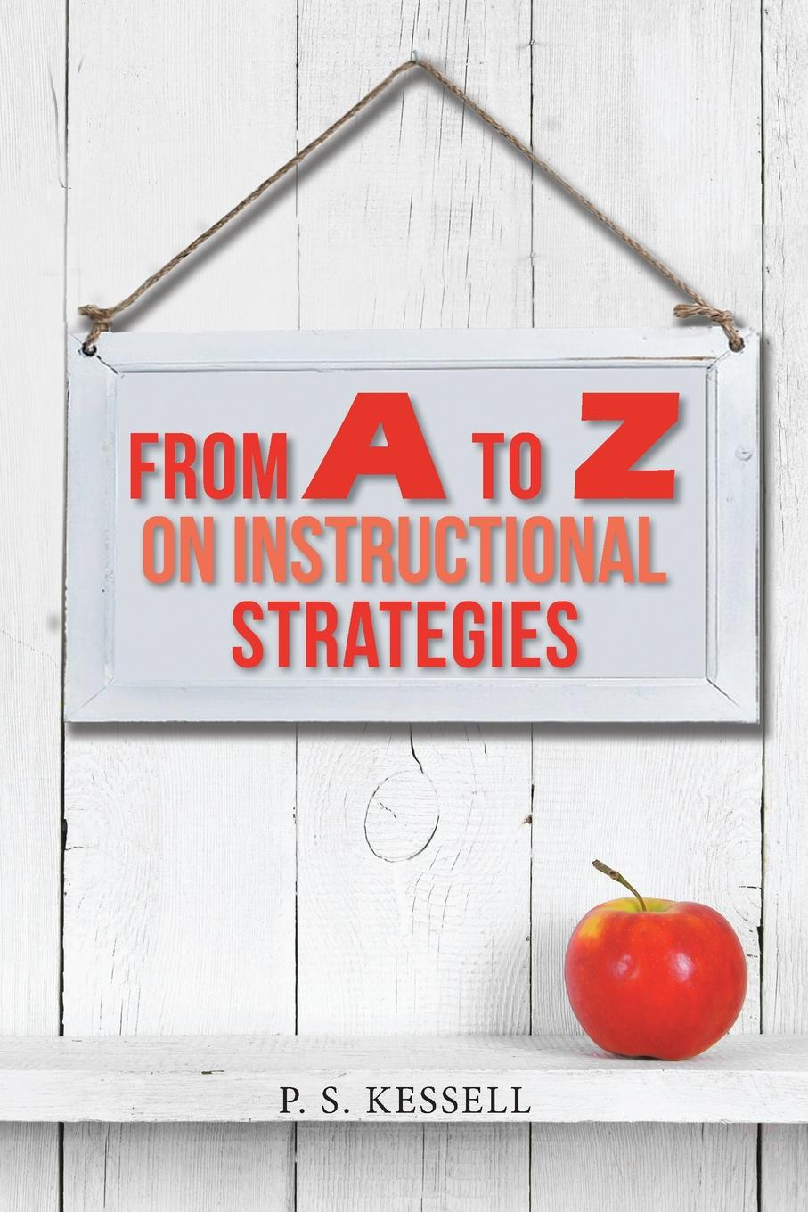 P. S. Kessell. From a to Z on Instructional Strategies