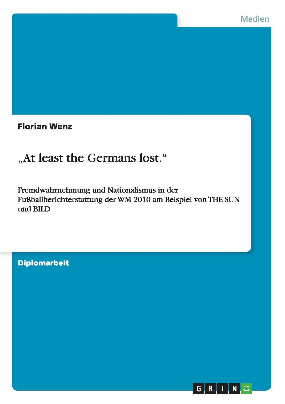 """Книга .At least the Germans lost."""". Florian Wenz"""