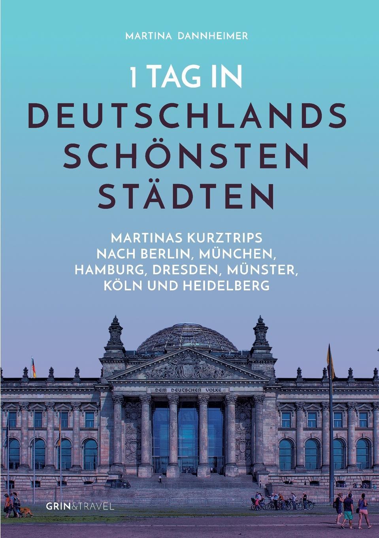 Книга 1 Tag in Deutschlands schonsten Stadten. Martina Dannheimer
