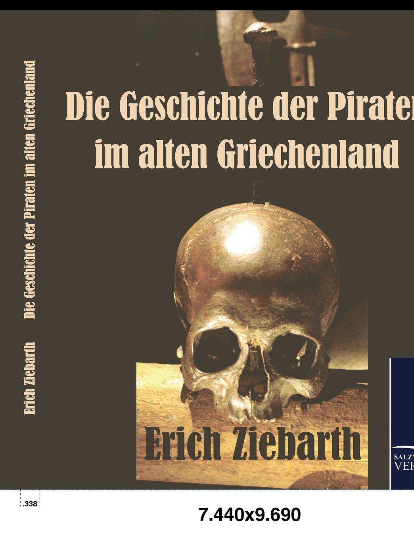 Erich Ziebarth. Die Geschichte der Piraten im alten Griechenland