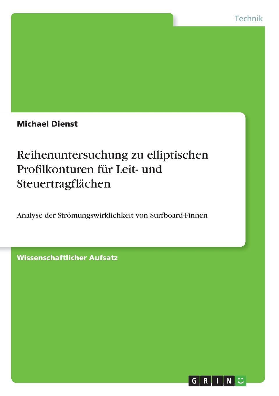 Michael Dienst. Reihenuntersuchung zu elliptischen Profilkonturen fur Leit- und Steuertragflachen