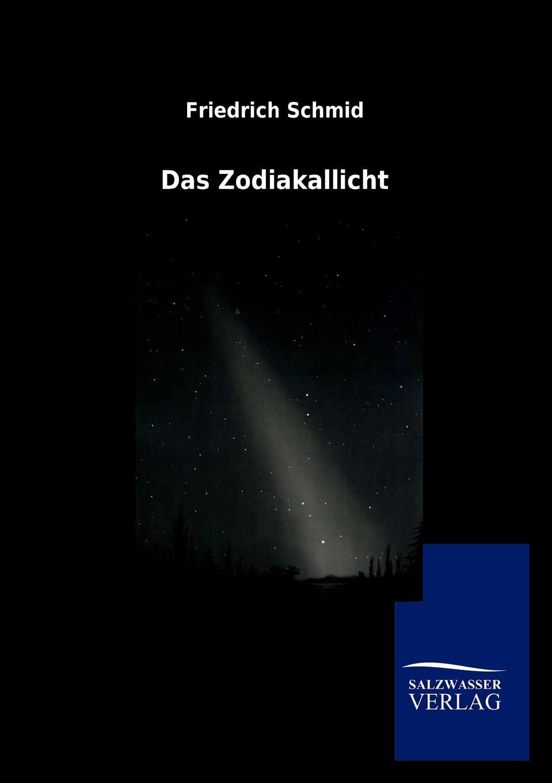 Friedrich Schmid. Das Zodiakallicht