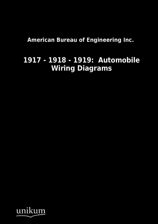 Книга 1917 - 1918 - 1919. Automobile Wiring Diagrams. American Bureau of Engineering Inc.