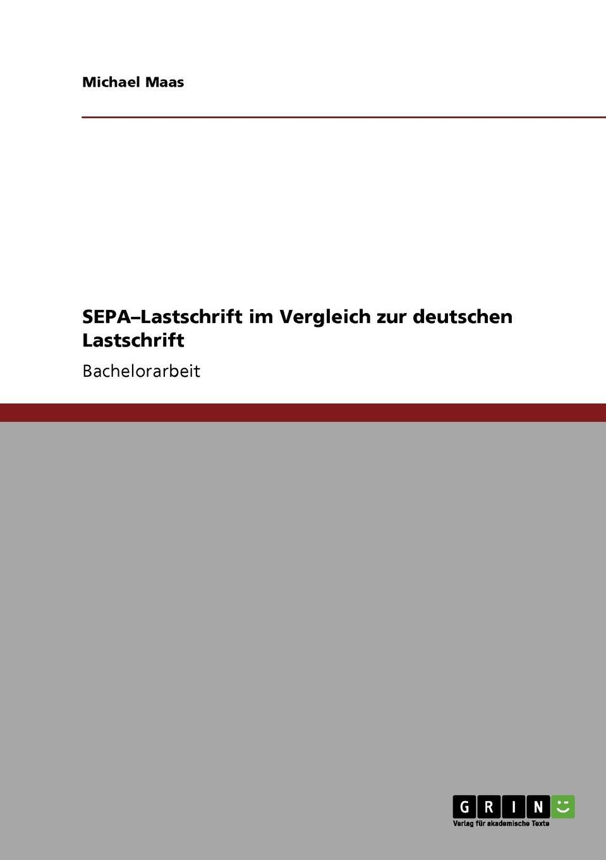 Michael Maas. SEPA-Lastschrift im Vergleich zur deutschen Lastschrift