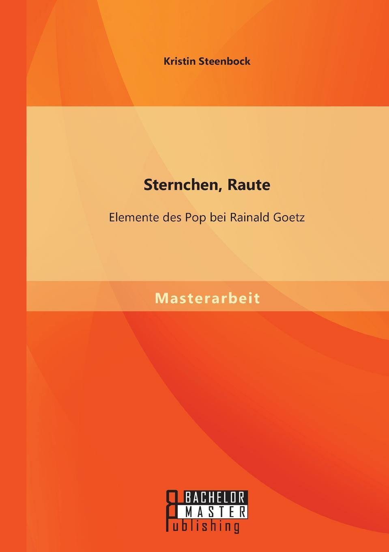 Kristin Steenbock. Sternchen, Raute. Elemente des Pop bei Rainald Goetz