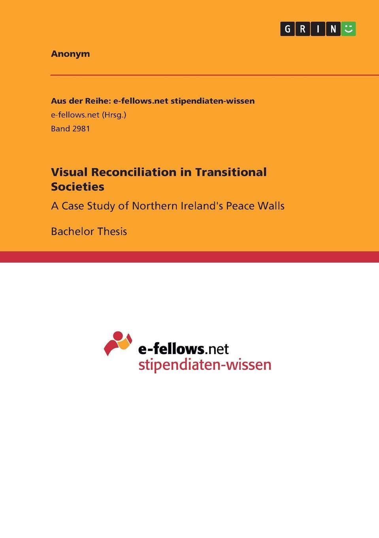Неустановленный автор Visual Reconciliation in Transitional Societies цена