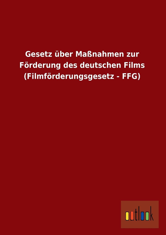 Ohne Autor Gesetz Uber Massnahmen Zur Forderung Des Deutschen Films (Filmforderungsgesetz - Ffg) шубка из вязанной норки ffg