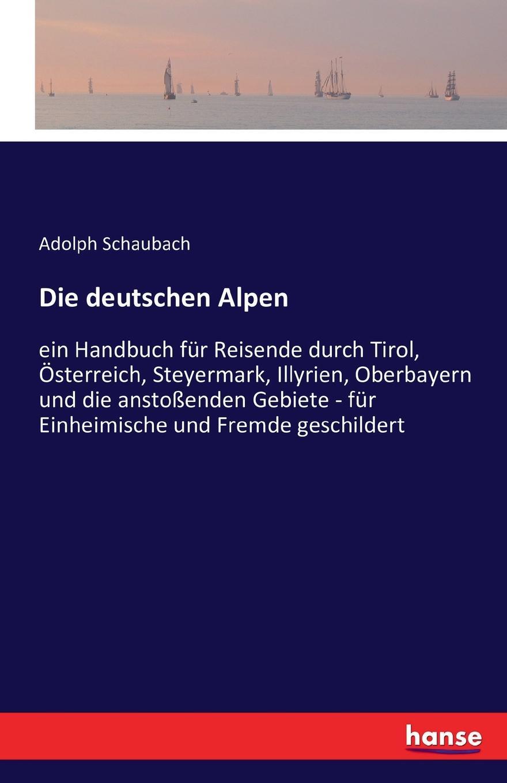 Adolph Schaubach Die deutschen Alpen julius payer die centralen ortler alpen gebiete martell laas und saent
