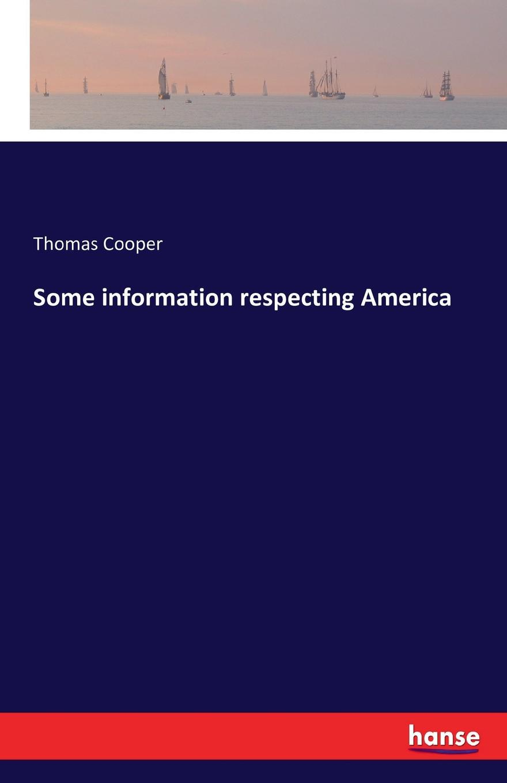 Thomas Cooper Some information respecting America
