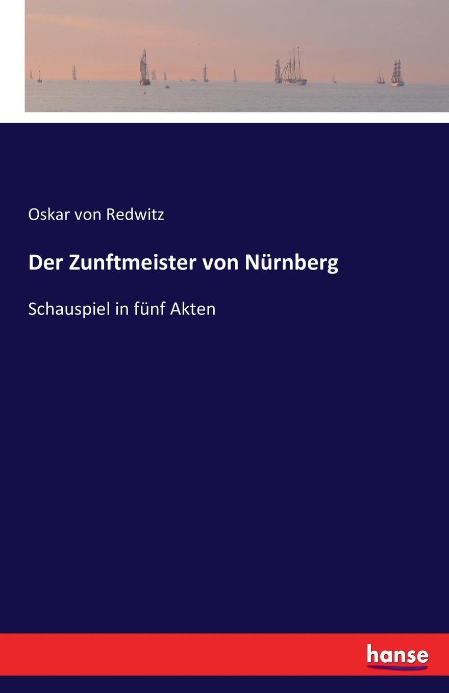 Oskar von Redwitz Der Zunftmeister von Nurnberg oskar von redwitz der zunftmeister von nurnberg
