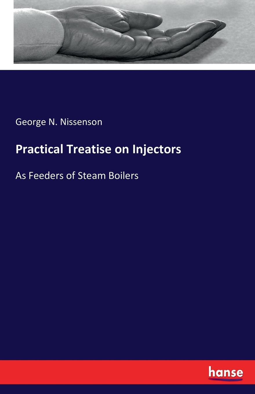 цена на George N. Nissenson Practical Treatise on Injectors
