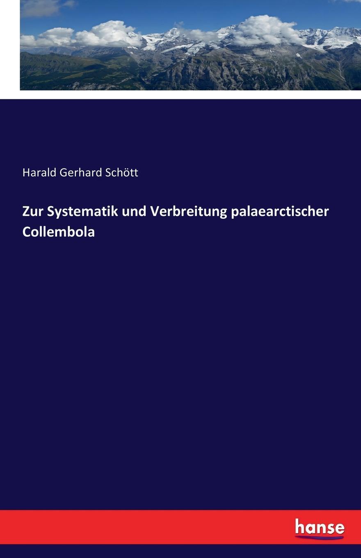 Harald Gerhard Schött Zur Systematik und Verbreitung palaearctischer Collembola collembola frans janssens