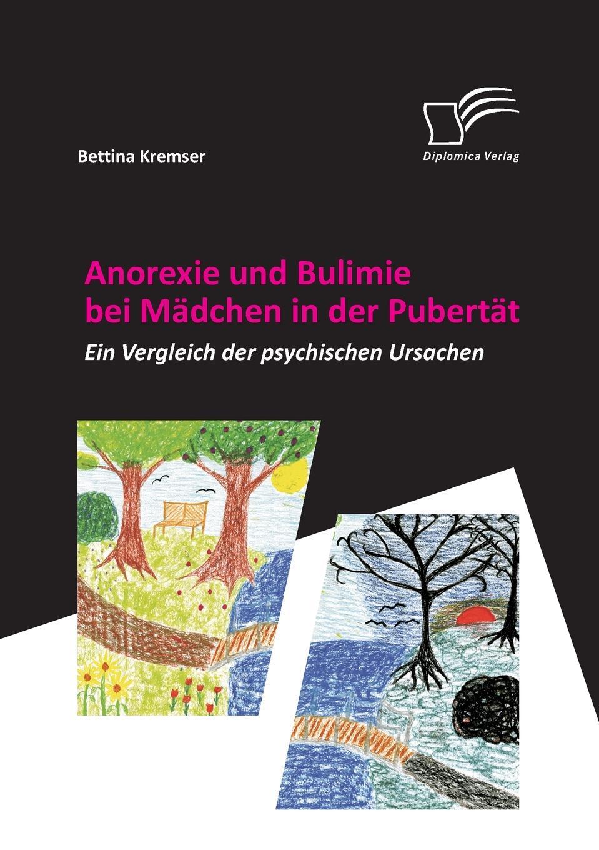 Bettina Kremser Anorexie Und Bulimie Bei Madchen in Der Pubertat bettina kremser anorexie und bulimie bei madchen in der pubertat