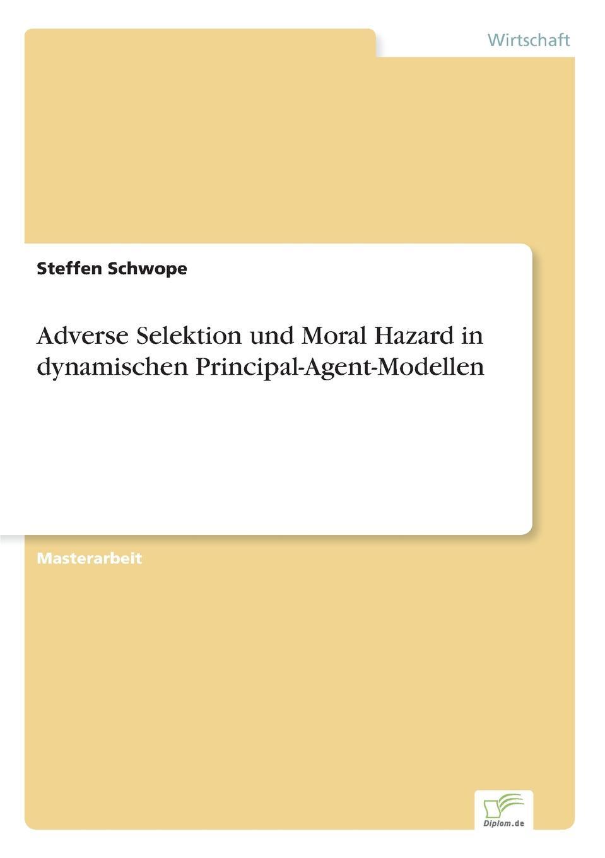 Фото - Steffen Schwope Adverse Selektion und Moral Hazard in dynamischen Principal-Agent-Modellen agent based snort in distributed environment