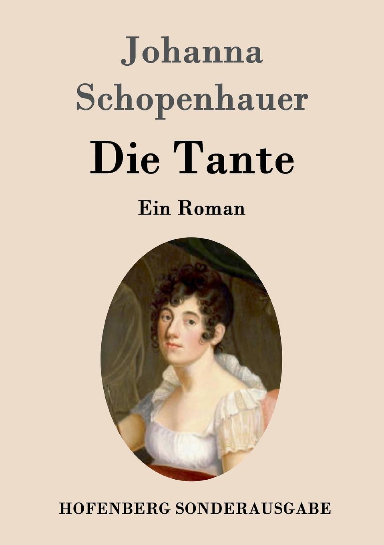 Johanna Schopenhauer Die Tante thomas whittaker schopenhauer