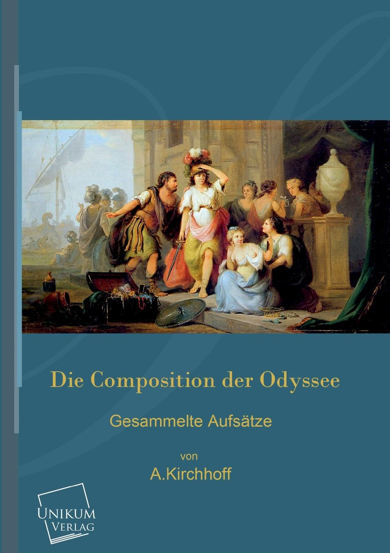 A. Kirchhoff Die Composition Der Odyssee