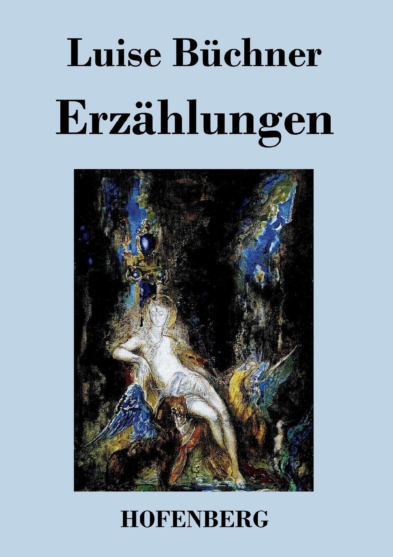 купить Luise Büchner Erzahlungen онлайн