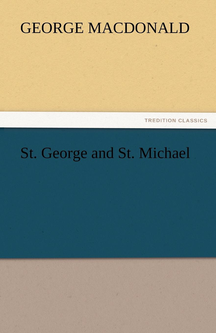 MacDonald George St. George and St. Michael george macdonald st george and st michael