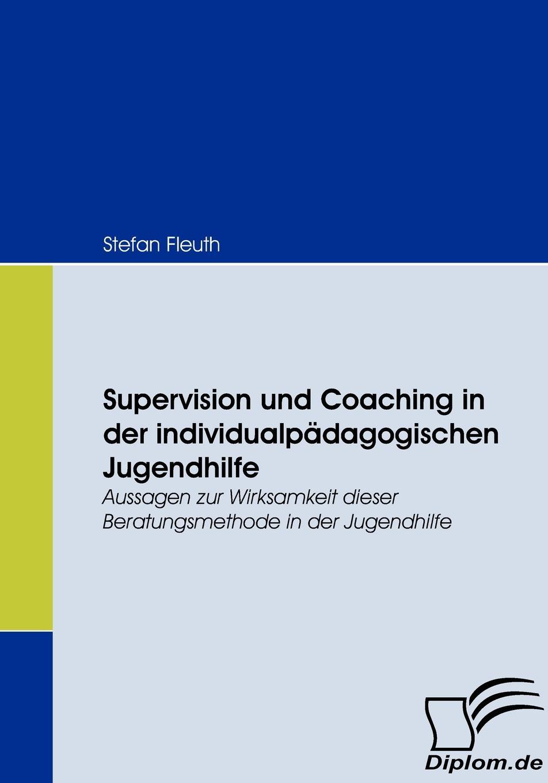 Stefan Fleuth Supervision und Coaching in der individualpadagogischen Jugendhilfe stefan fleuth supervision und coaching in der individualpadagogischen jugendhilfe