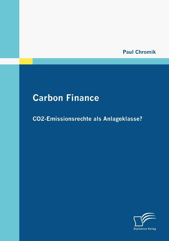 Carbon Finance - CO2-Emissionsrechte als Anlageklasse.