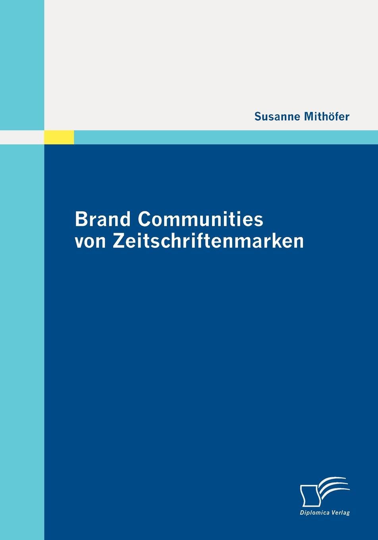 Susanne Mithöfer Brand Communities von Zeitschriftenmarken hugo dinger die meistersinger von nurnberg eine studie